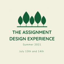 Illustration of five trees and the words The Assignment Design Experience, summer 2021, July 13th and 14th