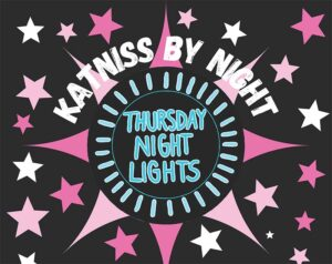 The Thursday Night Lights logo with many stars on a black background and the additional words Katniss by Night